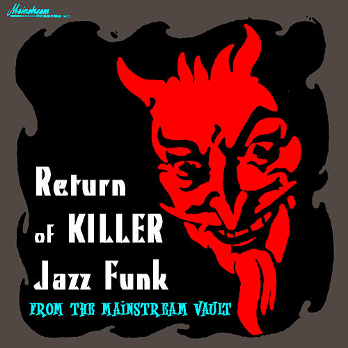 Play & Download Return Of Killer Jazz Funk by Various Artists | Napster