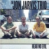 Hear No Evil by The Jon Jarvis Trio
