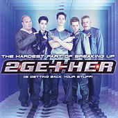 Play & Download The Hardest Part Of Breaking Up (Is Getting Back Your Stuff) - Single by 2Gether | Napster