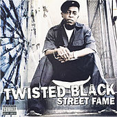Play & Download Street Fame by Twisted Black | Napster