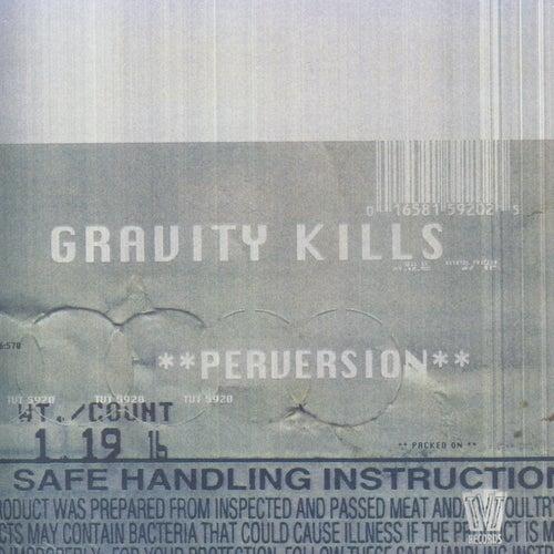 Perversion by Gravity Kills