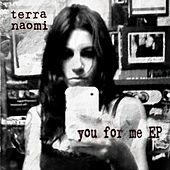 Play & Download You For Me by Terra Naomi | Napster