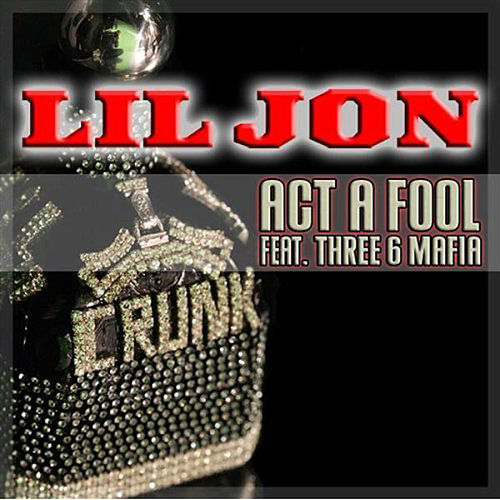 Play & Download Act A Fool - Single by Lil Jon | Napster