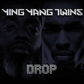 Play & Download Drop - Single by Ying Yang Twins | Napster