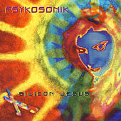 Play & Download Silicon Jesus - EP by Psykosonik | Napster