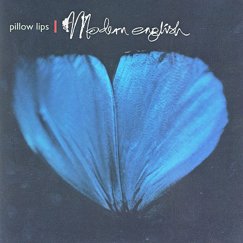 Play & Download Pillow Lips by Modern English | Napster