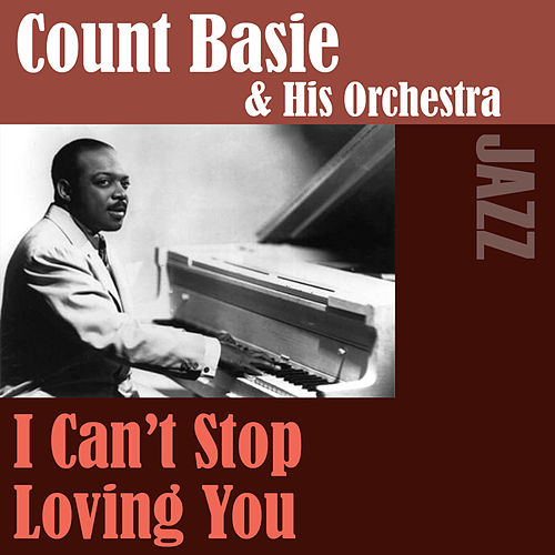 Play & Download I Can't Stop Loving You by Count Basie | Napster