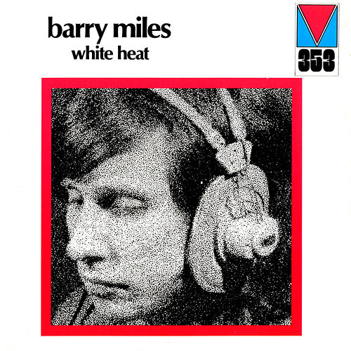 White Heat by Barry Miles
