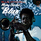 Play & Download Many Shades of Blue by Blue Mitchell | Napster