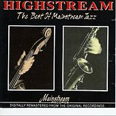 Play & Download Highstream: The Best Of Mainstream Jazz by Various Artists | Napster
