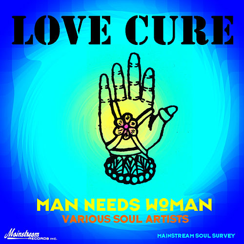 Love Cure: Man Needs Woman by Various Artists
