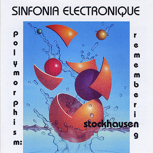 Play & Download Polymorphism: Remembering Stockhausen by Sinfonia Electronique | Napster