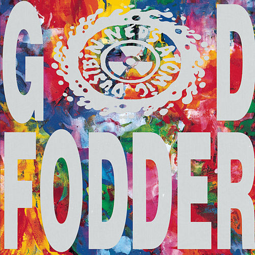 Play & Download God Fodder by Ned's Atomic Dustbin | Napster