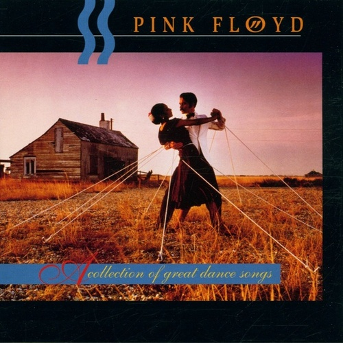 Play & Download A Collection Of Great Dance Songs by Pink Floyd | Napster
