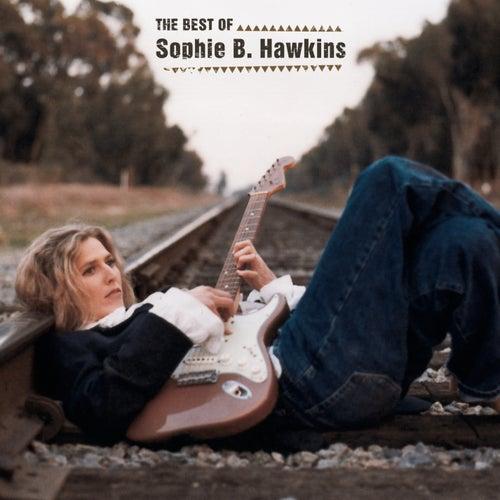 The Best Of Sophie B. Hawkins by Sophie B. Hawkins