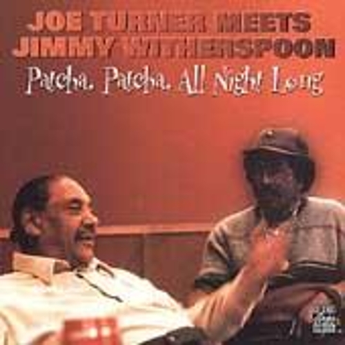 Play & Download Patcha, Patcha All Night Long by Big Joe Turner | Napster