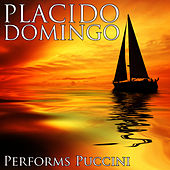 Play & Download Placido Domingo Performs Pucinni by Placido Domingo | Napster