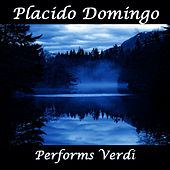 Play & Download Placido Domingo Performs Verdi by Placido Domingo | Napster