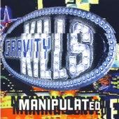 Manipulated by Gravity Kills