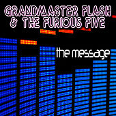 Play & Download The Message (Re-Recorded / Remastered Version) by Grandmaster Flash | Napster