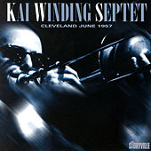 Play & Download Kai Winding Septet Cleveland 1957 by Carl Fontana | Napster