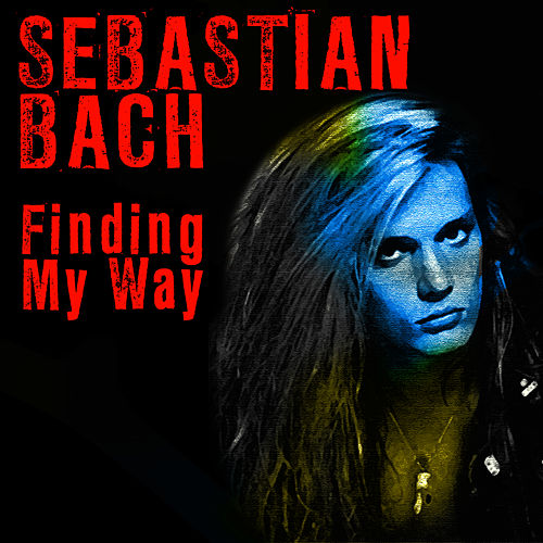 Play & Download Finding My Way by Sebastian Bach | Napster