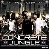 Concrete Jungle by 40 Glocc