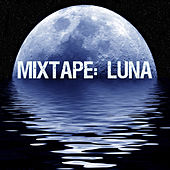 Play & Download Mixtape: Luna by Various Artists | Napster