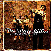 Play & Download Circus Songs by The Tiger Lillies | Napster