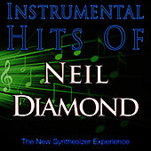 Play & Download Instrumental Hits Of Neil Diamond by The New Synthesizer Experience | Napster