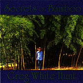 Secrets of Bamboo by Greg White Hunt