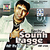 Sachi Sounh Lagge by Mangi Mahal