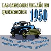 Play & Download Las Canciones Del Año En Que Naciste 1950 by Various Artists   Napster
