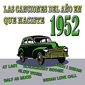 Play & Download Las Canciones Del Año En Que Naciste 1952 by Various Artists | Napster