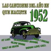 Las Canciones Del Año En Que Naciste 1952 by Various Artists
