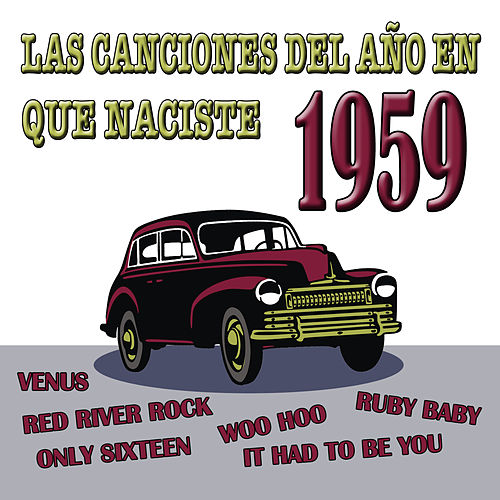 Las Canciones Del Año En Que Naciste 1959 by Various Artists