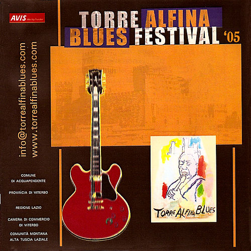Play & Download Torre Alfina Blues Festival 2005 by Various Artists | Napster