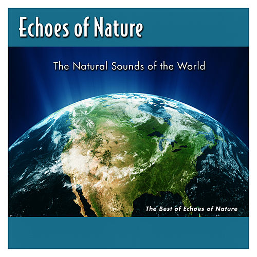 The Best Of Echoes Of Nature by Echoes of Nature