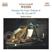 Play & Download Sonatas for Lute, Volume 4, Nos. 21, 37 and 46 by Sylvius Leopold Weiss | Napster