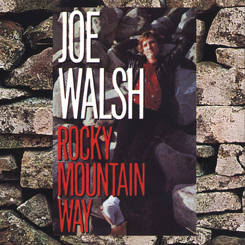 Play & Download Rocky Mountain Way by Joe Walsh | Napster