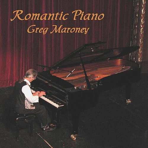Play & Download Romantic Piano by Greg Maroney | Napster