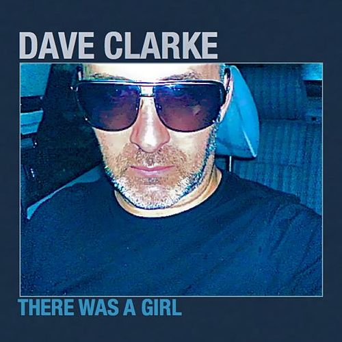 Play & Download There Was A Girl by Dave Clarke | Napster
