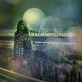 Play & Download Willhundredpercent by Will Hyler | Napster