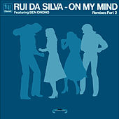 On My Mind - Remixes Part 2 (feat. Ben Onono) by Rui Da Silva