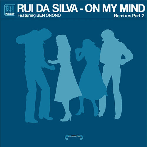 Play & Download On My Mind - Remixes Part 2 (feat. Ben Onono) by Rui Da Silva | Napster