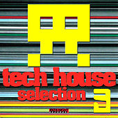 Play & Download Tech House Selection Vol.3 by Various Artists | Napster