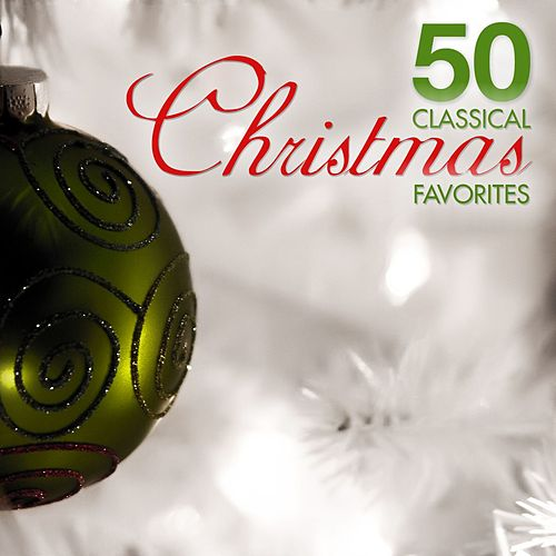 Play & Download 50 Classical Christmas Favorites by Various Artists | Napster