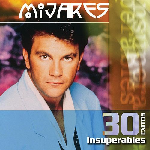 Play & Download 30 Exitos Insuperables by Mijares | Napster