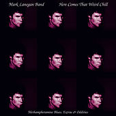 Here Comes That Weird Chill by Mark Lanegan