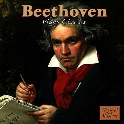 Play & Download Beethoven - Piano Classics by Ludwig van Beethoven | Napster